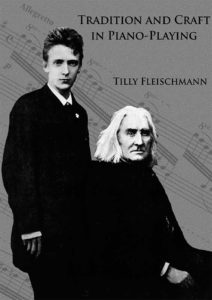 Tilly Fleischmann Tradition and Craft in Piano-Playing